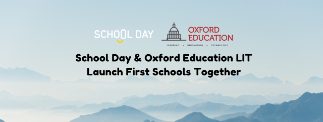 School Day and Oxford Education LIT Launch First Schools Together